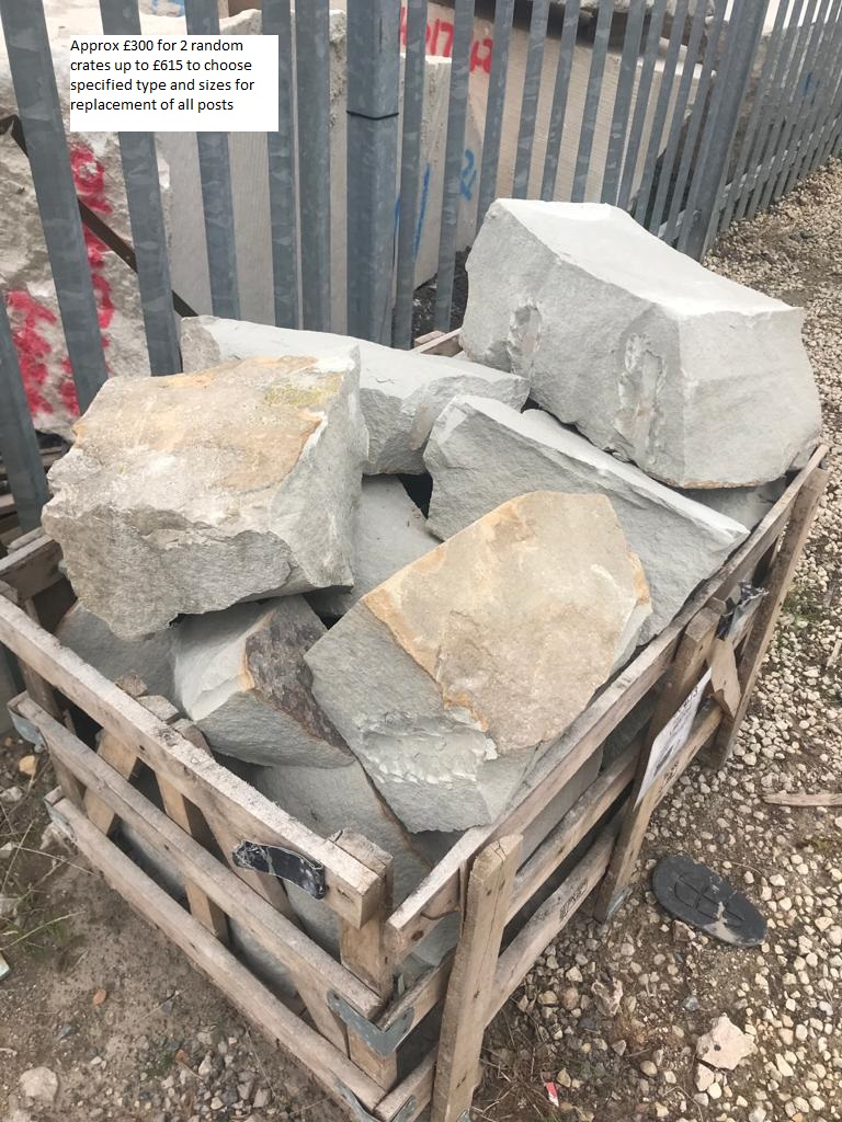 Pictures crate of rocks.  Approx £300 for 2 Random crates up to £615 to choose specified type and sizes for replacement of all posts